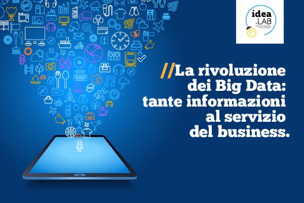 La rivoluzione dei Big Data: tante informazioni al servizio del business.